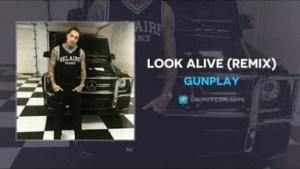 Gunplay - Look Alive (Remix)